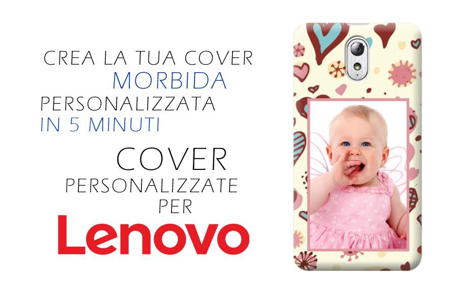cover personalizzate morbide per cellulari e smartphone lenovo