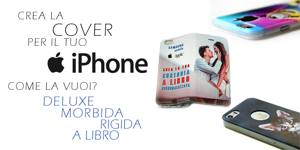 cover personalizzate per iphone Apple morbide rigide e a libro